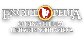 ENCYCLOPEDIA OF FRENCH CULTURAL HERITAGE IN NORTH AMERICA