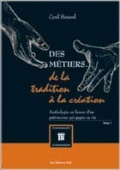 Des métiers... de la tradition à la creation