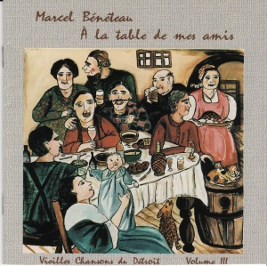 "CD cover from Marcel Bénéteau's ""A la table de mes amis"""
